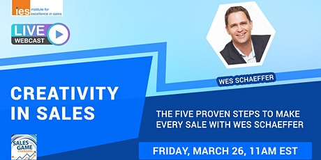 CREATIVITY IN SALES: 5 Proven Steps to Make Every Sale with Wes Schaeffer tickets