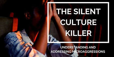 Understanding and Addressing Microaggressions tickets