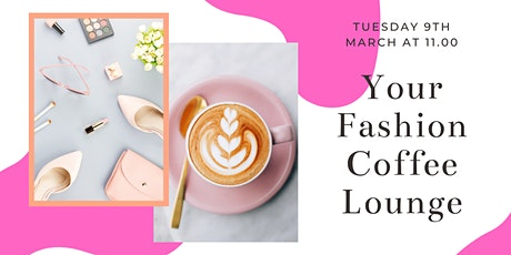 Your Fashion Coffee Lounge tickets