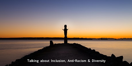 Talking about Inclusion, Anti-Racism and Diversity tickets
