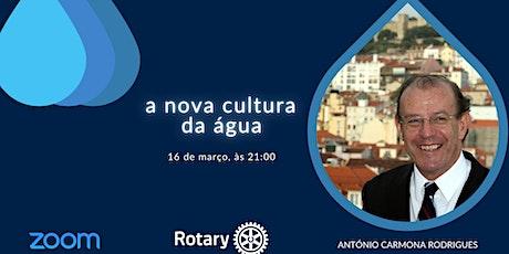 """A nova cultura da Água"" - António Carmona Rodrigues bilhetes"