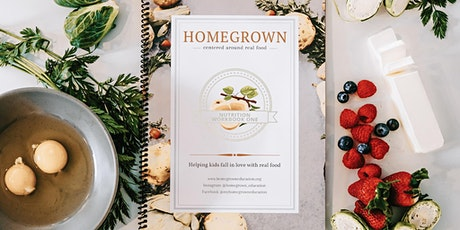 Homegrown Nutrition Workbook Launch tickets