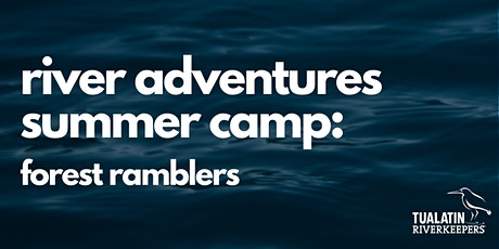 River Adventures Summer Camp - Forest Ramblers tickets