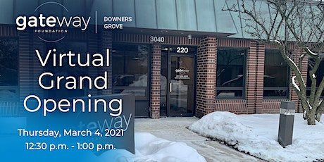 Gateway Foundation Downers Grove - Virtual Grand Opening tickets