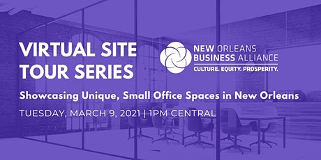 Virtual Site Tour Series - Showcasing  Small Office Spaces in New Orleans tickets