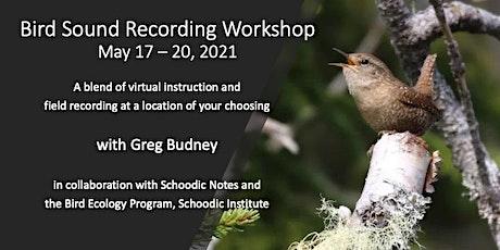 Bird Sound Recording Workshop with Greg Budney tickets