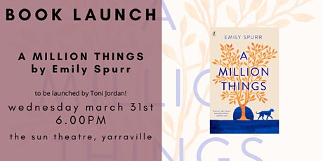 Book Launch - A MILLION THINGS by Emily Spurr tickets