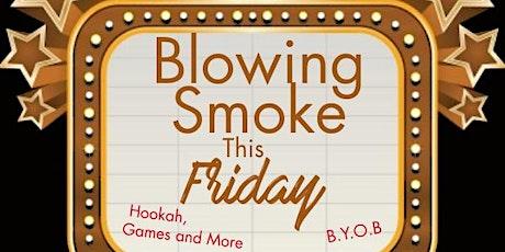 Blowing Smoke tickets