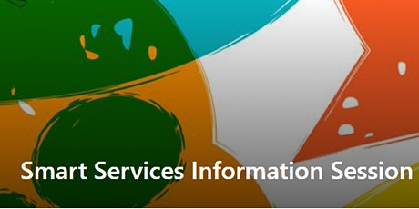Smart Services Information Session tickets