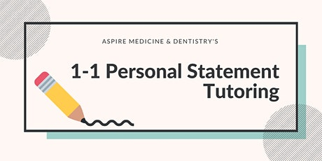 Aspire Medicine & Dentistry's 1-1 Personal Statement Tutoring tickets