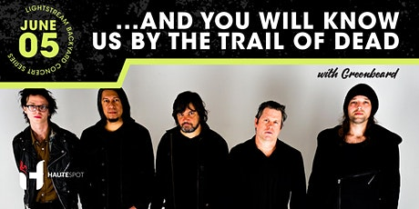 ...And You Will Know Us By The Trail of Dead w/ Greenbeard tickets