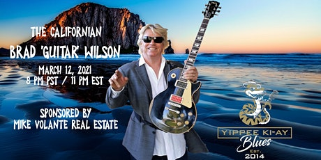 "Yippee Ki-Ay Blues presents ""The Californian"" with Brad ""Guitar"" Wilson. tickets"