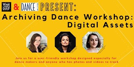 Archiving Dance Workshop: Digital Assets tickets