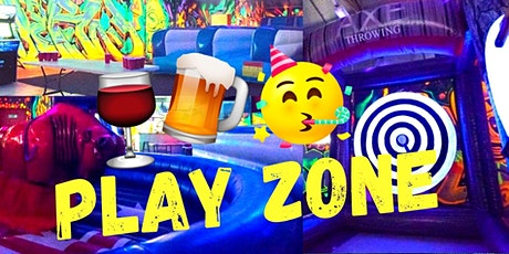 PLAY ZONE! Mechanical Bull, Drinks, Axe Throwing, Jumping Castle, FUN!!! tickets