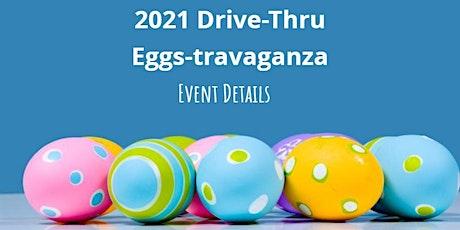 2021 Drive-Thru Eggs-stravaganza tickets