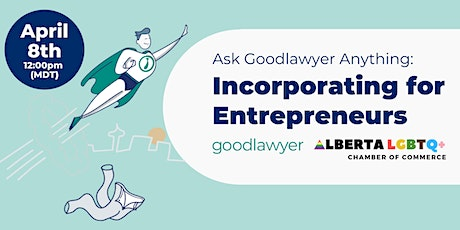 Ask Goodlawyer Anything: Incorporating for Entrepreneurs tickets