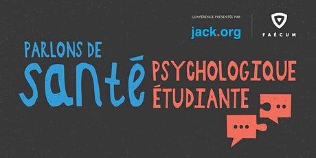 Conférence | Parlons de santé psychologique étudiante avec Jack.org billets