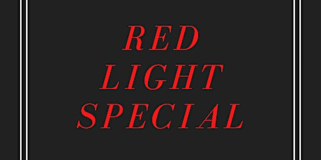 RED LIGHT SPECIAL tickets