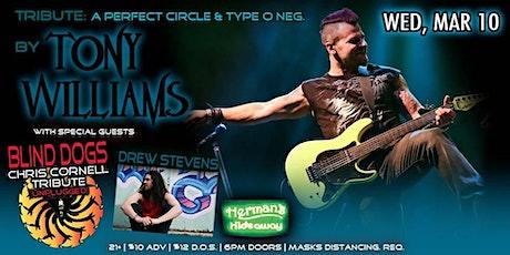 TONY WILLIAMS (Trib: APC + TYPE O NEG) | BLINDDOGS-C. CORNELL |DREW STEVENS tickets