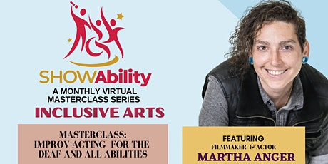 INCLUSIVE ARTS: Improv Acting for the Deaf, Hard of Hearing, and ALL tickets