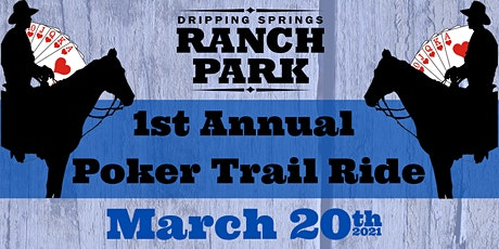 Dripping Springs 1st Annual Poker Trail Ride tickets