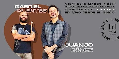 Juanjo Gómez &  Gabriel Puentes| ONLINE entradas
