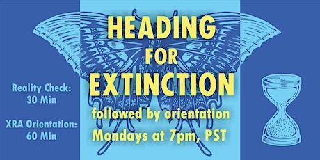Heading for Extinction Talk, followed by Orientation to XR America billets