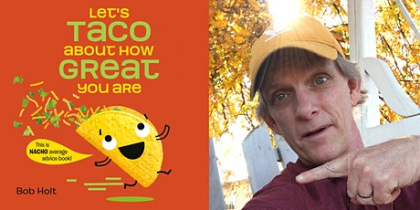 Bob Holt Virtual Event | Let's Taco About How Great You Are tickets