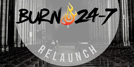 Burn 24-7 Relaunch tickets