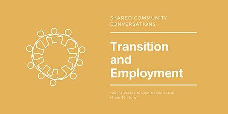 Shared Community Conversations: Transition and employment tickets