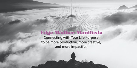 Edge Walker Manifesto  → Connecting with Your Life Purpose entradas