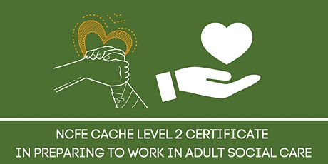 NCFE CACHE Level 2 Certificate in Preparing to Work in Adult Social Care tickets