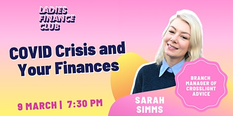 Covid Crisis and Your finances - We've got you covered with Sarah Simms tickets