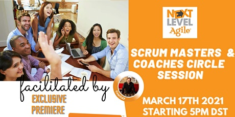 Next Level Agile Coaching:  Scrum Master Circle Coaching Session tickets