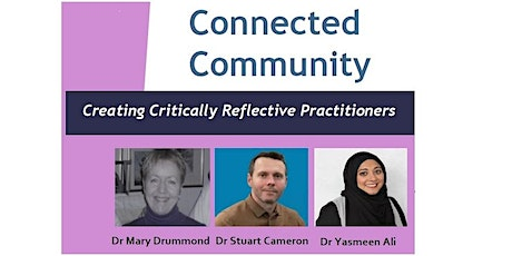 Connected Community - Creating Critically Reflective Practitioners tickets