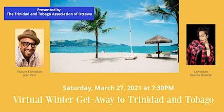 Virtual Winter Get-Away to Trinidad and Tobago tickets