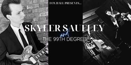 Friday Night w/ Skyler Saufley & The 99th Degree (Live Streaming  Version) tickets