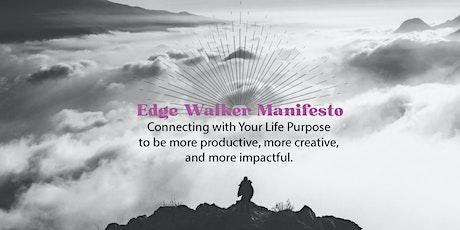 Edge Walker Manifesto  → Connecting with Your Life Purpose biglietti