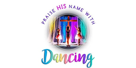 Praise His Name With Dancing Recital and Benefit tickets
