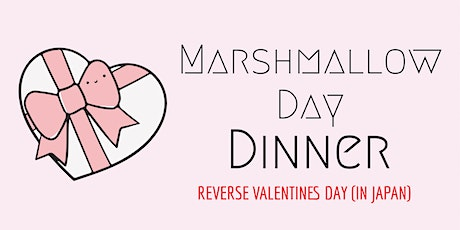 Marshmallow Night Dinner tickets