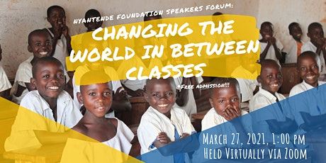 Nyantende Foundation Speakers Forum: Changing The World In Between Classes Tickets