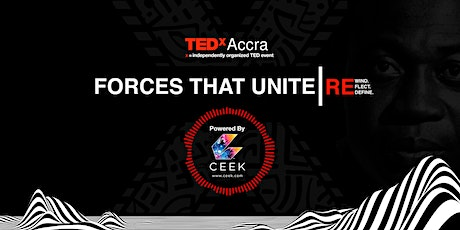 TEDxAccra Presents: FORCES THAT UNITE tickets