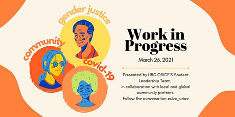 Work in Progress: Gender Justice, Community, and Covid-19 tickets