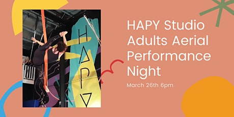 HAPY Studio  Adults Aerial Performance Night tickets