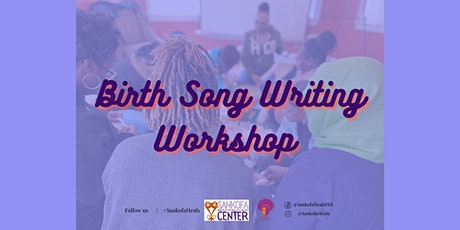 Birth Song Writing Workshop: Sexual Wellness & Liberation tickets
