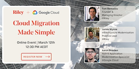 Cloud Migration Made Simple with Riley and Google tickets