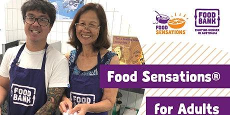 Food Sensations for Adults - Free cooking workshop! tickets
