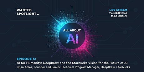 AI for Humanity: DeepBrew and the Starbucks Vision for the Future of AI tickets