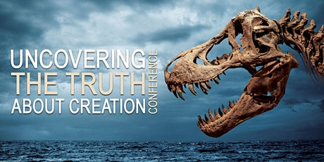 Uncovering the Truth About Creation Conference tickets