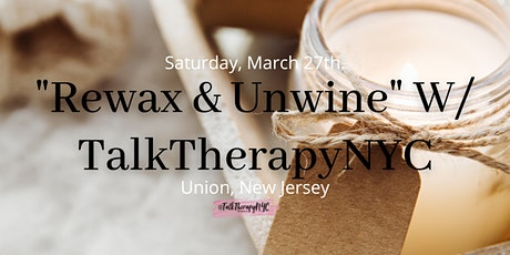 """Rewax & Unwine"" With TalkTherapyNYC tickets"